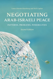 Negotiating Arab-Israeli Peace, Second Edition : Patterns, Problems, Possibilities, Paperback / softback Book
