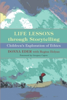 Life Lessons through Storytelling : Children's Exploration of Ethics, Paperback / softback Book