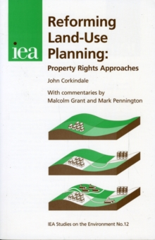 Reforming Land-Use Planning : Property Rights Approaches, Paperback / softback Book