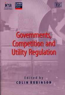 Governments, Competition and Utility Regulation, Paperback / softback Book