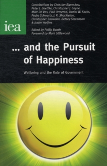 ... And the Pursuit of Happiness : Wellbeing & the Role of Government, Paperback / softback Book