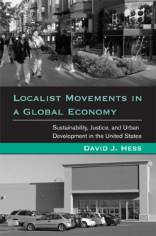 Localist Movements in a Global Economy : Sustainability, Justice, and Urban Development in the United States, Hardback Book