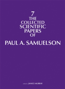 The Collected Scientific Papers of Paul A. Samuelson : Volume 7, Hardback Book