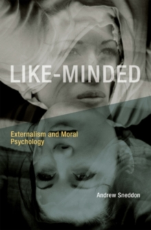 Like-Minded : Externalism and Moral Psychology, Hardback Book