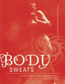 Body Sweats : The Uncensored Writings of Elsa Von Freytag-Loringhoven, Hardback Book