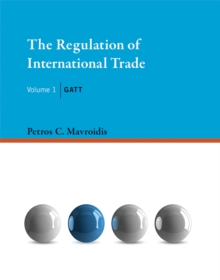 The Regulation of International Trade : GATT Volume 1, Hardback Book
