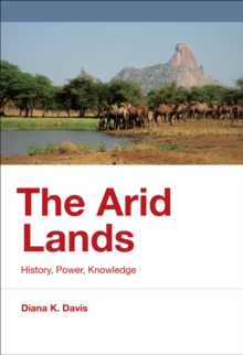 The Arid Lands : History, Power, Knowledge, Hardback Book