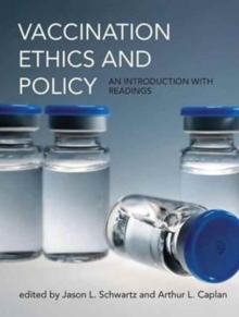 Vaccination Ethics and Policy : An Introduction with Readings