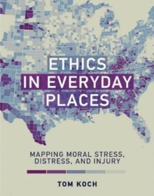 Ethics in Everyday Places : Mapping Moral Stress, Distress, and Injury