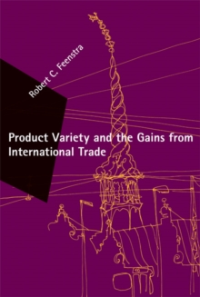 Product Variety and the Gains from International Trade, Hardback Book
