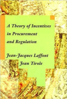A Theory of Incentives in Procurement and Regulation, Hardback Book