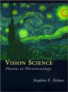 Vision Science : Photons to Phenomenology, Hardback Book
