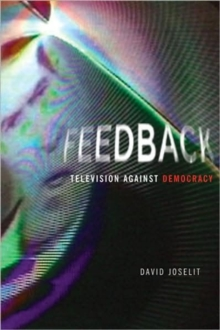 Feedback : Television against Democracy, Paperback / softback Book