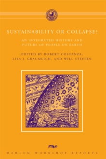 Sustainability or Collapse? : An Integrated History and Future of People on Earth, Paperback / softback Book