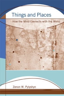 Things and Places : How the Mind Connects with the World, Paperback / softback Book