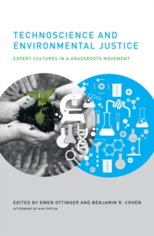 Technoscience and Environmental Justice : Expert Cultures in a Grassroots Movement, Paperback / softback Book