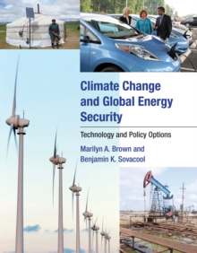 Climate Change and Global Energy Security : Technology and Policy Options, Paperback / softback Book