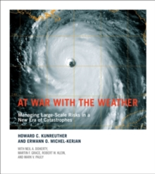 At War with the Weather : Managing Large-Scale Risks in a New Era of Catastrophes, Paperback / softback Book