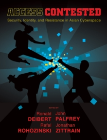 Access Contested : Security, Identity, and Resistance in Asian Cyberspace, Paperback / softback Book