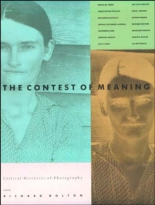 Contest of Meaning : Critical Histories of Photography, Paperback Book