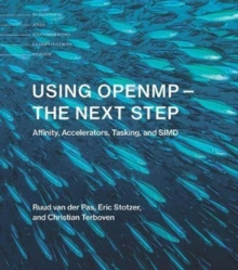 Using OpenMP-The Next Step : Affinity, Accelerators, Tasking, and SIMD, Paperback / softback Book