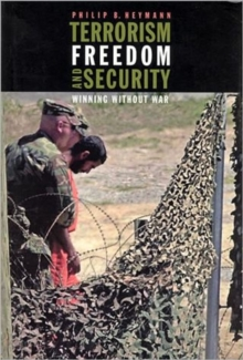 Terrorism, Freedom, and Security : Winning Without War, Paperback / softback Book