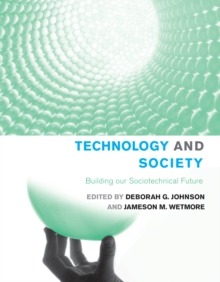 Technology and Society : Building our Sociotechnical Future, Paperback / softback Book