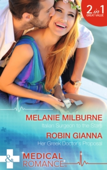 Italian Surgeon to the Stars : Italian Surgeon to the Stars / Her Greek Doctor's Proposal, Paperback Book