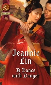A Dance with Danger (Rebels and Lovers, Book 2), Paperback Book