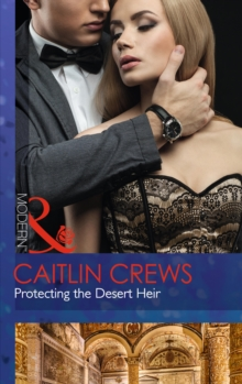 Protecting the Desert Heir, Paperback Book