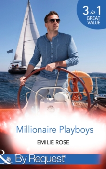 Millionaire Playboys : Paying the Playboy's Price / Exposing the Executive's Secrets / Bending to the Bachelor's Will Paying the Playboy's Price / Exposing the Executive's Secrets / Bending to the Bac, Paperback Book
