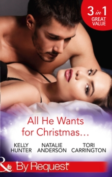 All He Wants for Christmas... : Flirting with Intent / Blame it on the Bikini / Restless, Paperback Book