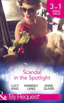 Scandal in the Spotlight : The Couple Behind the Headlines / Redemption of a Hollywood Starlet / The Price of Fame, Paperback Book