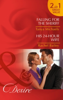 Falling for the Sheriff : His 24-Hour Wife, Paperback Book