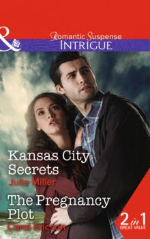 Kansas City Secrets : Kansas City Secrets / the Pregnancy Plot, Paperback Book