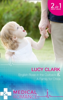 English Rose In The Outback : English Rose in the Outback / a Family for Chloe, Paperback Book
