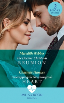 The Doctors' Christmas Reunion / Unwrapping The Neurosurgeon's Heart : The Doctors' Christmas Reunion / Unwrapping the Neurosurgeon's Heart, Paperback / softback Book