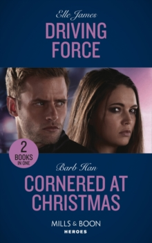 Driving Force : Driving Force / Cornered at Christmas (Rushing Creek Crime Spree), Paperback / softback Book