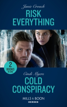 Risk Everything / Cold Conspiracy : Risk Everything (the Risk Series: a Bree and Tanner Thriller) / Cold Conspiracy (Eagle Mountain Murder Mystery: Winter Storm W), Paperback / softback Book