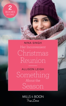Her Inconvenient Christmas Reunion / Something About The Season : Her Inconvenient Christmas Reunion / Something About the Season (Return to the Double C)