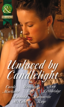 Unlaced by Candlelight : Not Just a Seduction / An Officer but No Gentleman / One Night with the Highlander / Running into Temptation / How to Seduce a Sheikh, Paperback Book