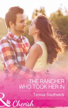 The Rancher Who Took Her in, Paperback Book