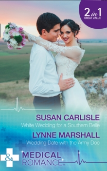 White Wedding for a Southern Belle / Wedding Date with the Army Doc, Paperback Book