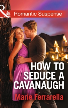 How to Seduce a Cavanaugh, Paperback Book