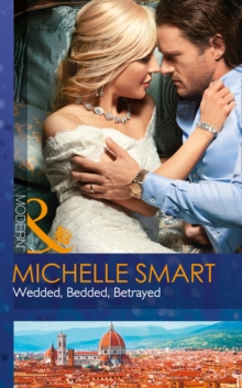 Wedded, Bedded, Betrayed (Wedlocked!, Book 77), Paperback Book