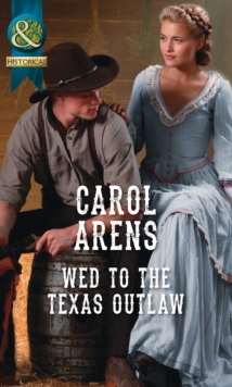 Wed to the Texas Outlaw, Paperback Book