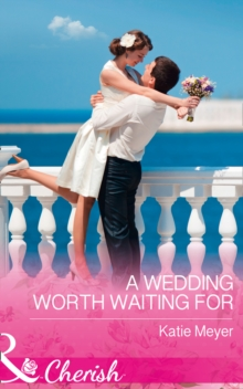 A Wedding Worth Waiting for, Paperback Book