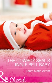 The Cowboy SEAL's Jingle Bell Baby, Paperback Book