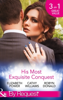 His Most Exquisite Conquest : A Delicious Deception / The Girl He'd Overlooked / Stepping Out of the Shadows, Paperback Book