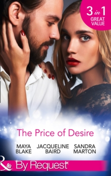 The Price of Desire : The Price of Success / the Cost of Her Innocence / Not for Sale, Paperback Book